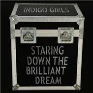 Staring Down The Brilliant Dream (2CD)