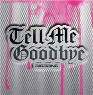 Tell Me Goodbye (4th Japanese Single)
