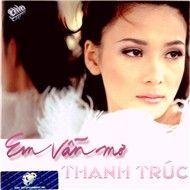 Em Vẫn Mơ (Asia CD124) - Thanh Trúc
