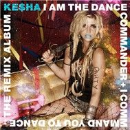 I Am The Dance Commander + I Command You To Dance: The Remix Album (2011)