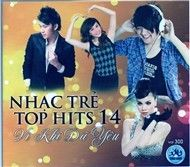 Nhc Tr Top Hits 14: V Khi  Yu