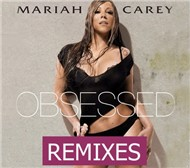 Obsessed Remixes - Mariah Carey