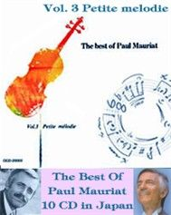 The Best of Paul Mauriat: Petite melodie (Vol 3) - Paul Mauriat