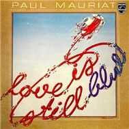 Love Is Still Blue (1976) - Paul Mauriat
