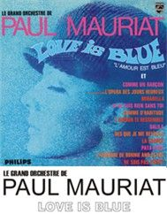 Love Is Blue  [France] (1968) - Paul Mauriat