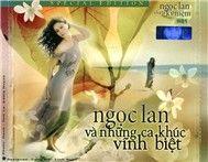 Những Ca Khúc Vĩnh Biệt (CD 1) - Ngọc Lan