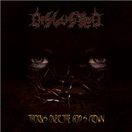 Disgusted -Thorns Over The God's Crown (2010)