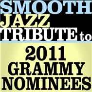 Smooth Jazz Tribute To 2011 Grammy Nomiees