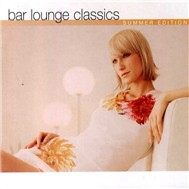 Bar Lounge Classics (Summer Edition 2003)