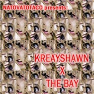 Kreayshawn X The Bay (2011)