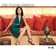 Bar Lounge Classics Oriental Edition (2005)