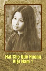 Hát Cho Quê Hương Việt Nam 1 (1969) - Khánh Ly