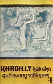 Hát Cho Quê Hương Việt Nam 4 - Khánh Ly