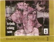 Hát Cho Quê Hương Việt Nam 3 - Khánh Ly