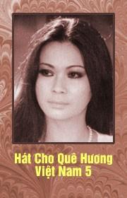 Hát Cho Quê Hương Việt Nam 5 - Khánh Ly