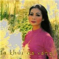 Ca Khúc Da Vàng (Vol 1) - Khánh Ly