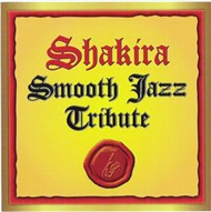 Shakira Smooth Jazz Tribute (2010) - V.A