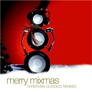 Merry Mixmas (Christmas Classics Remixed)