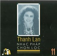 Nhạc Pháp Chọn Lọc (Vol.11) - Thanh Lan