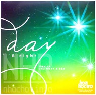 Day & Night (Tnh Ca Cho Ngy & m)