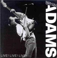 Live! Live! Live! (1988) - Bryan Adams