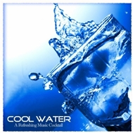 Cool Water/ A Refreshing Music Cocktail (2011)
