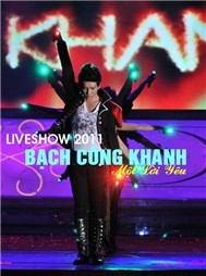 Bch Cng Khanh - Liveshow Mt Li Yu (2011)