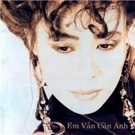 Em Vẫn Cần Anh (1997) - Ngọc Lan
