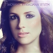 Meaghan Smith - It Snowed (2011)