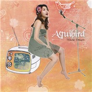 Whose Dream (Special English Album 2008) - Aquibird