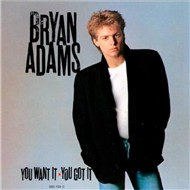 You Want It, You Got It (1981) - Bryan Adams