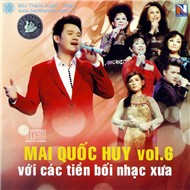 Mai Quc Huy Vi Cc Tin Bi Nhc Xa (Vol.6)