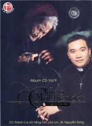 """CD Thánh ca Vol 9 """"Chỉ Có Một Trên Đời"""" của linh mục JB.Nguyễn Sang"""