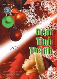 """CD Thánh ca Vol 4 """"Đêm Tình Thánh"""" của linh mục JB.Nguyễn Sang"""