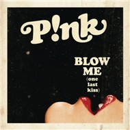 Blow Me (One Last Kiss) (Single 2012)