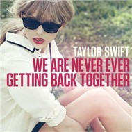 We Are Never Ever Getting Back Together (Single 2012)