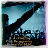 Electro Club Progressive House (Vol.94-95) - V.A