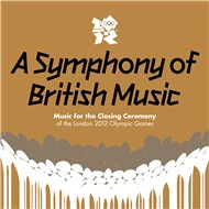 a symphony of british music: music for the closing ceremony of the london 2012 olympic games - v.a