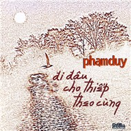 i u Cho Thip Theo Cng (Phm Duy 2012)