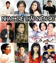 Nhạc Trẻ Bất Hủ Thập Niên 90 (Phần 5) - Nhiều Ca Sĩ