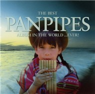 The Best PANPIPES Album In The World...Ever! (Vol 3)