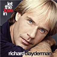 Let The Love In (2012) - Richard Clayderman