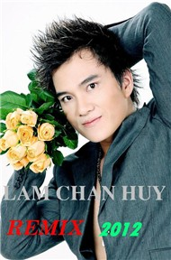 Lm Chn Huy Remix (2012)