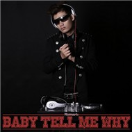 Baby Tell Me Why (Vol.1 - 2012)
