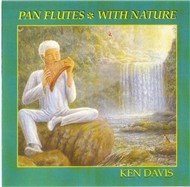 Pan Flutes With Nature (1989) - Ken Davis