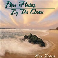 Pan Flutes By The Ocean (1992) - Ken Davis