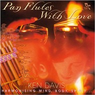Pan Flutes With Love (2001) - Ken Davis