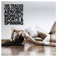 100 Tracks For Fitness Aerobic Workout Sports & Spinning (2011)