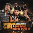 Birthday Girl feat. Bei Maejor & You Don't Know Bout It (Single)