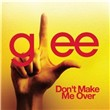 Don't Make Me Over (Glee Cast Version) (Single)